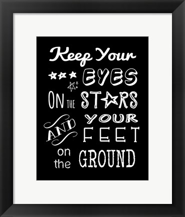 Framed Keep Your Eyes On the Stars Print