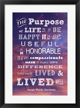Framed Purpose of Life -Ralph Waldo Emerson Print