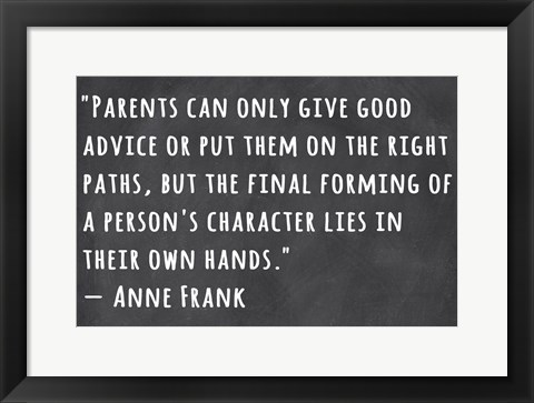 Framed Person's Character Lies in Their Own Hands -Anne Frank Print