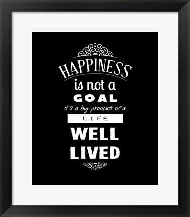 Framed Happiness Is Not A Goal Print