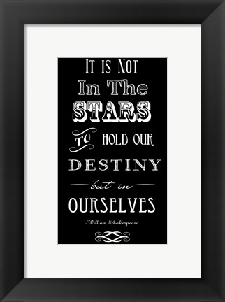 Framed It Is Not In The Stars Print