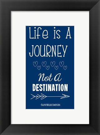 Framed Life is a Journey -Ralph Waldo Emerson Print