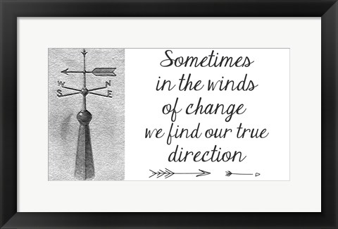 Framed Sometimes In The Winds Of Change Print