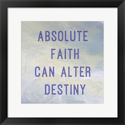 Framed Absolute Faith Print