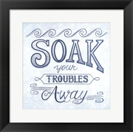 Framed Soak Your Troubles Away Print
