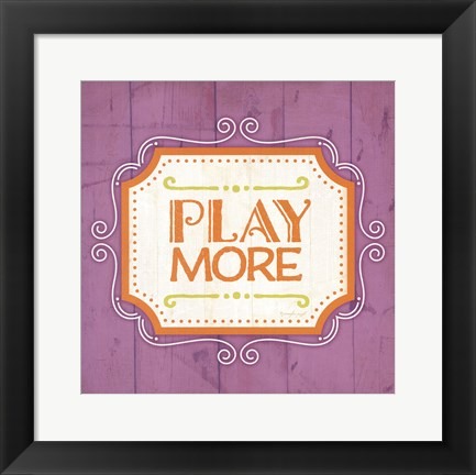 Framed Play More Print