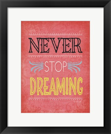 Framed Never Stop Dreaming Print