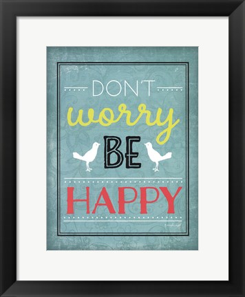 Framed Don't Worry Print