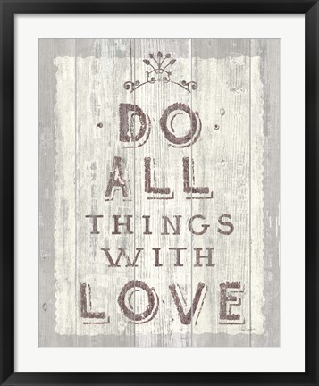 Framed Do All Things Driftwood Print