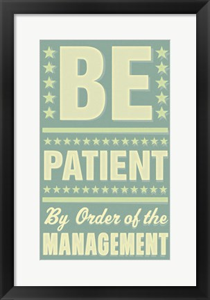Framed Be Patient Print