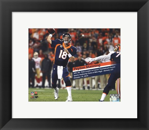 Framed Peyton Manning becomes the NFL's All-Time leader in career Touchdown Passes- October 19, 2014 Print