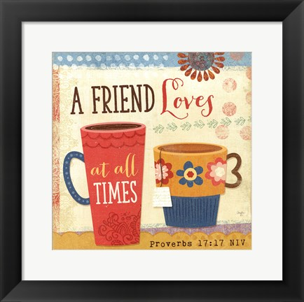 Framed Friend Loves at All Times Print