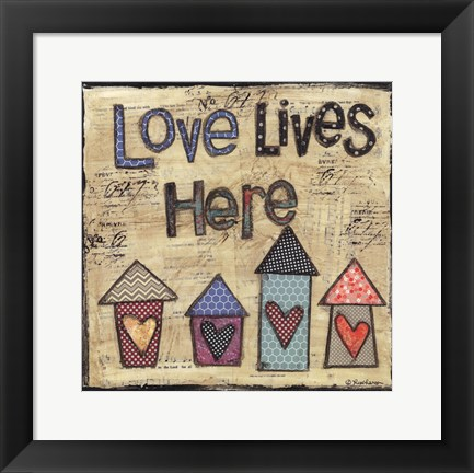 Framed Love Lives Here Print