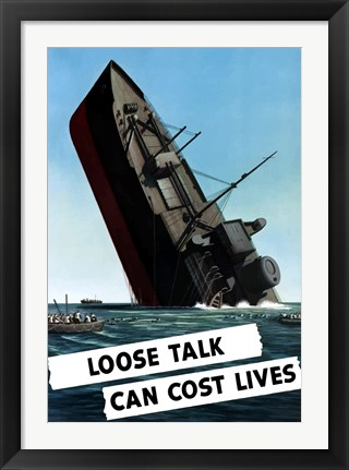 Framed Loose Talk Can Cost Lives Print