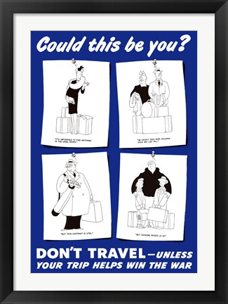 Framed Could This Be You - Don't Travel Print