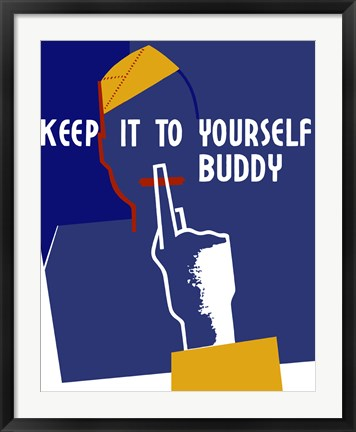 Framed Keep It To Yourself Buddy Print