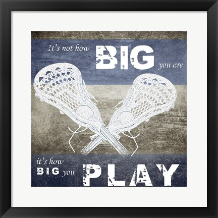 Framed How Big You Play Print