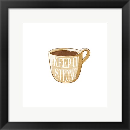 Framed Keep It Strong Print