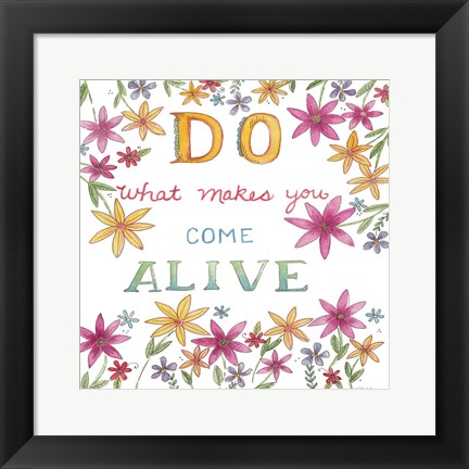 Framed Come Alive Print