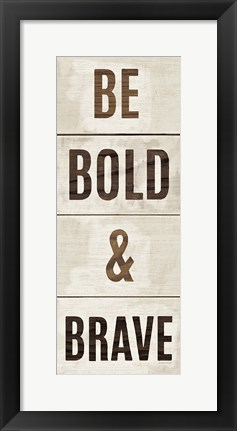 Framed Wood Sign Bold and Brave on White Panel Print