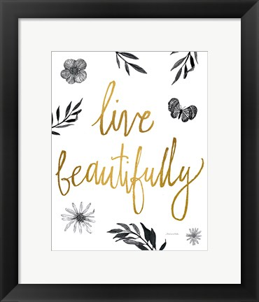 Framed Live Beautifully BW Print