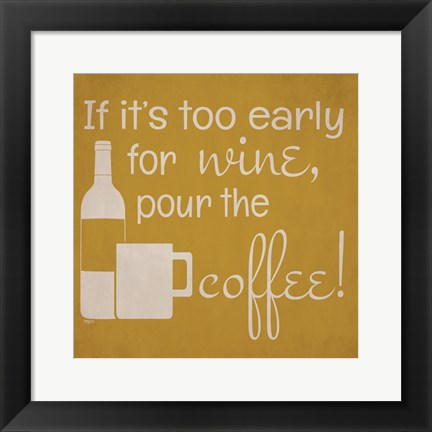 Framed Wine and Coffee Sayings IV Print