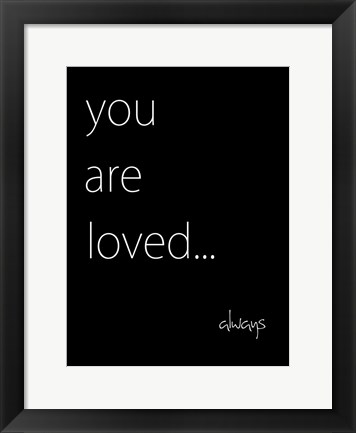 Framed You Are Loved Print