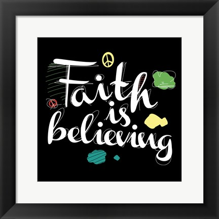 Framed Faith Is Believing Print
