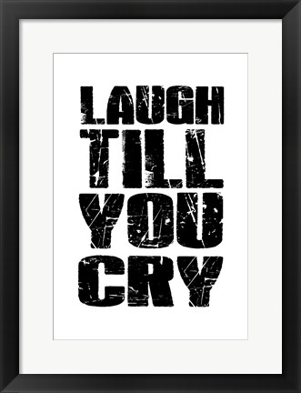 Framed Laugh Till Print