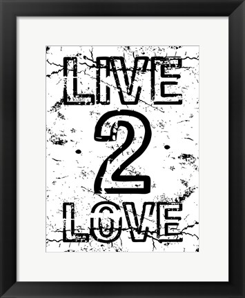 Framed Live 2 Love Print