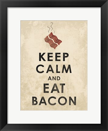 Framed Keep Calm and Eat Bacon (on white) Print