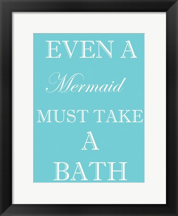 Framed Mermaid Must Bathe Print