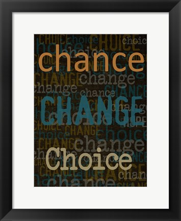 Framed Chance Change Choice Print