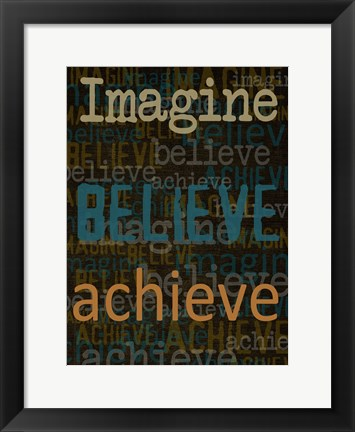 Framed Imagine Believe Achieve Print