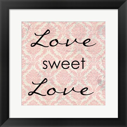 Framed Love Sweet Love Print
