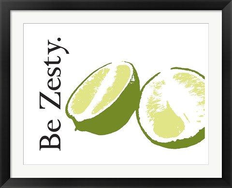 Framed Be Zesty Print