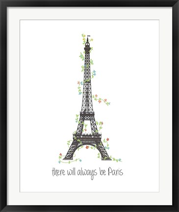 Framed There Will Always Be Paris Print