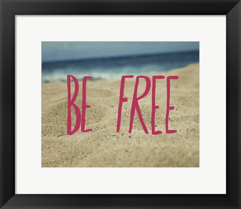 Framed Be Free Print