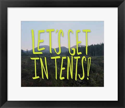 Framed Let's Get In Tents Print