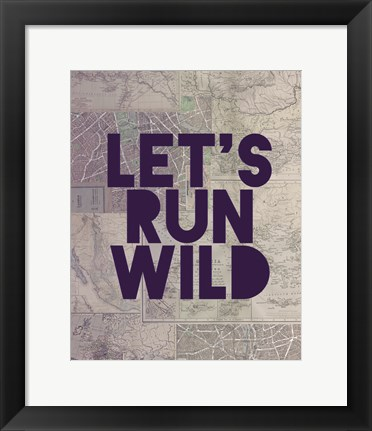 Framed Let's Run Wild Print