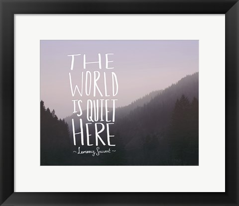 Framed World is Quiet Here Print