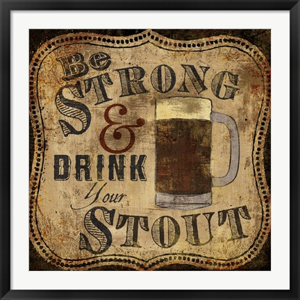 Framed Strong and Stout Print