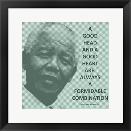 Framed Good Head and A Good Heart - Nelson Mandela Quote Print