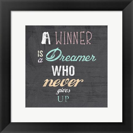 Framed Winner is a Dreamer Who Never Gives Up - Nelson Mandela Quote Print