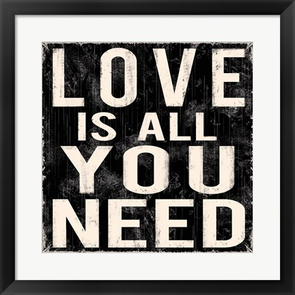 Framed Love Is All You Need Print