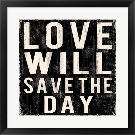 Framed Love Will Save The Day Print