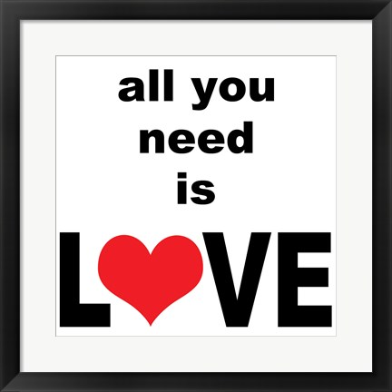 Framed All You Need Is Love 1 Print