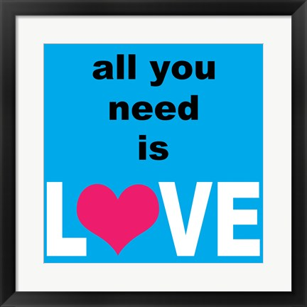 Framed All You Need Is Love 2 Print