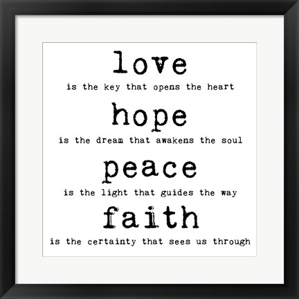 Framed Love Hope Peace Faith 1 Print