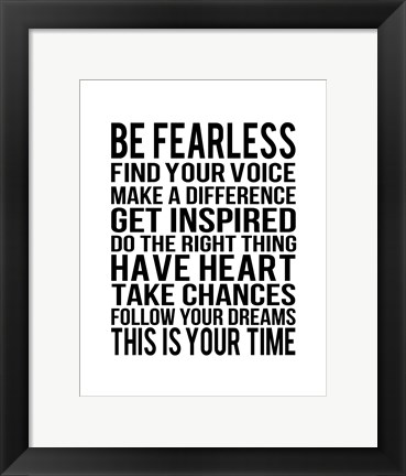 Framed Be Fearless 1 Print